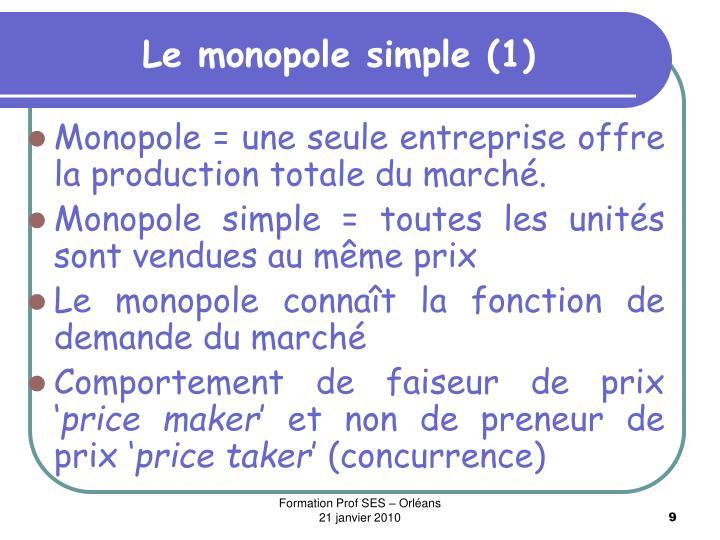 Le monopole simple (1)
