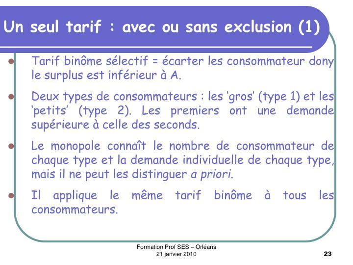 Un seul tarif : avec ou sans exclusion (1)