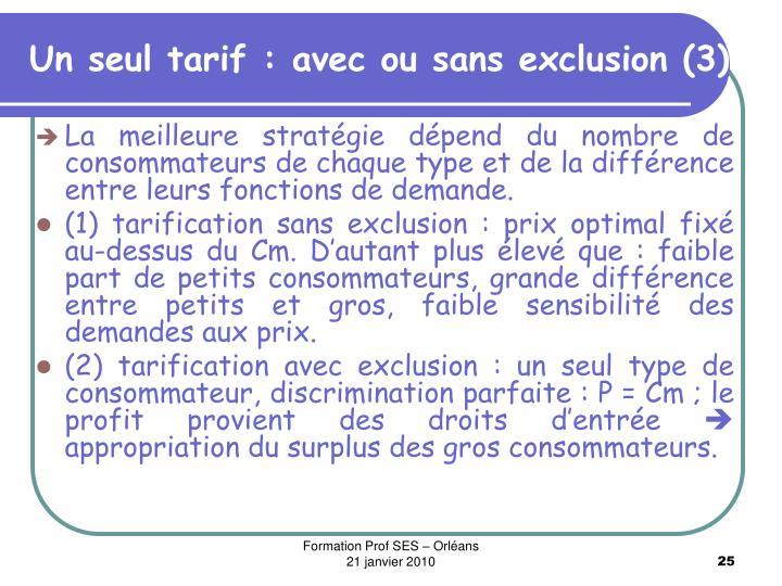 Un seul tarif : avec ou sans exclusion (3)