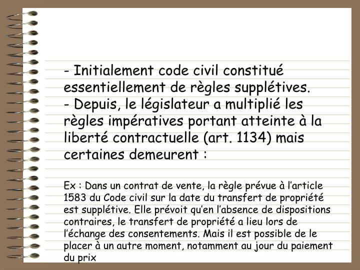 Initialement code civil constitu essentiellement de rgles suppltives.