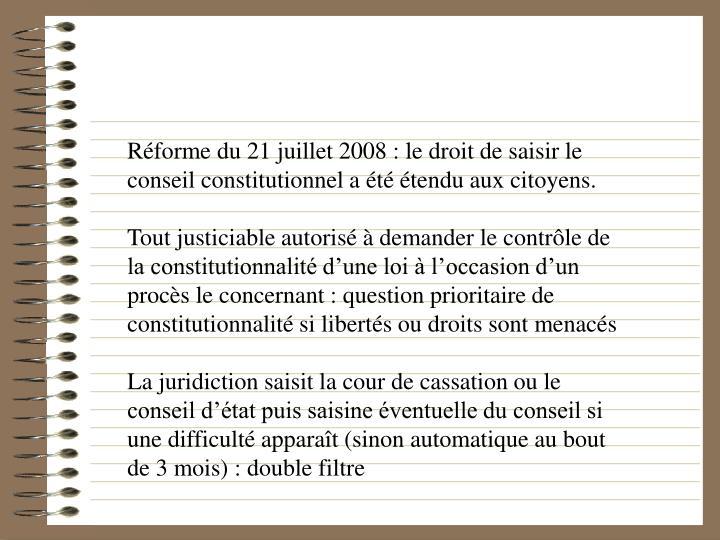 Rforme du 21 juillet 2008 : le droit de saisir le conseil constitutionnel a t tendu aux citoyens.