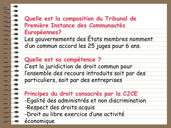 Quelle est la composition du Tribunal de Premire Instance des Communauts Europennes?