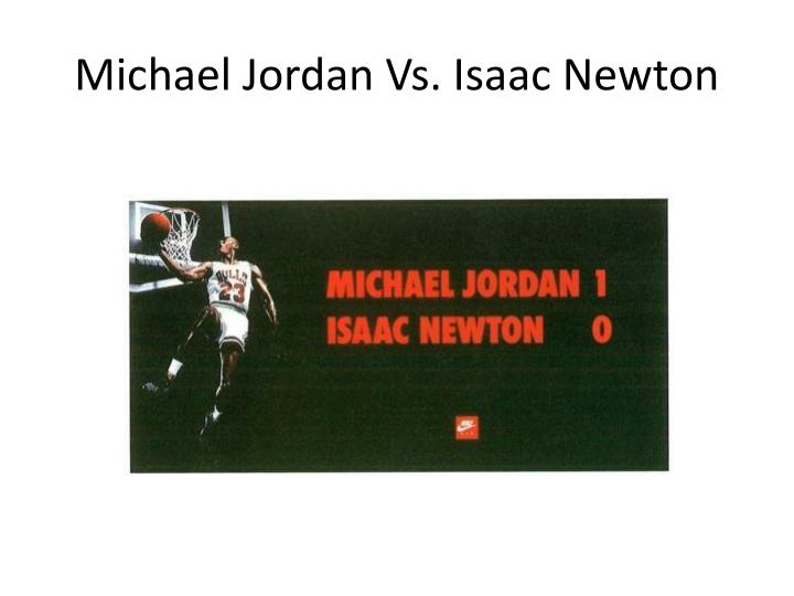 Michael Jordan Vs. Isaac Newton
