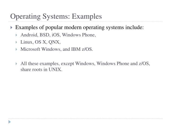 Operating Systems: Examples