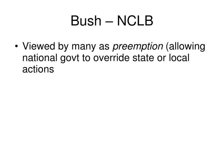Bush – NCLB