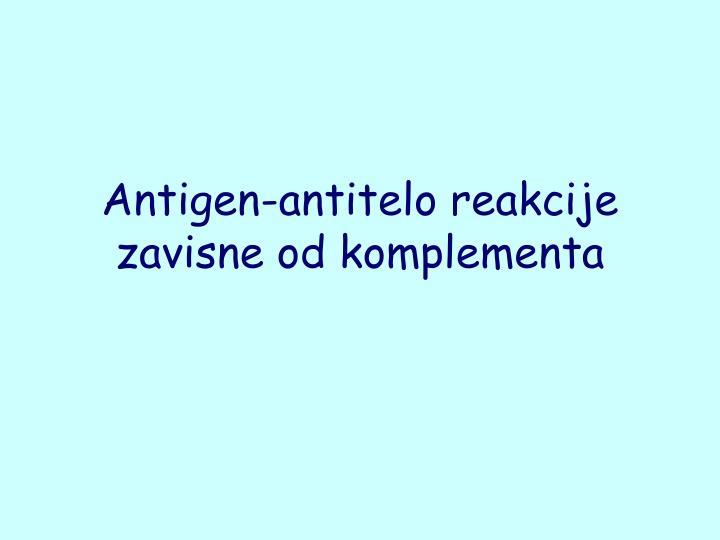 Antigen-antitelo reakcije zavisne od komplementa