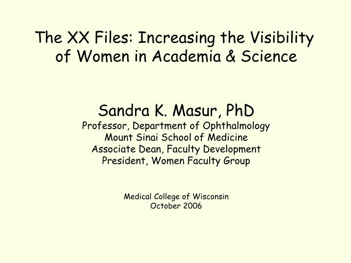 The XX Files: Increasing the Visibility