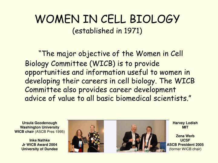 WOMEN IN CELL BIOLOGY