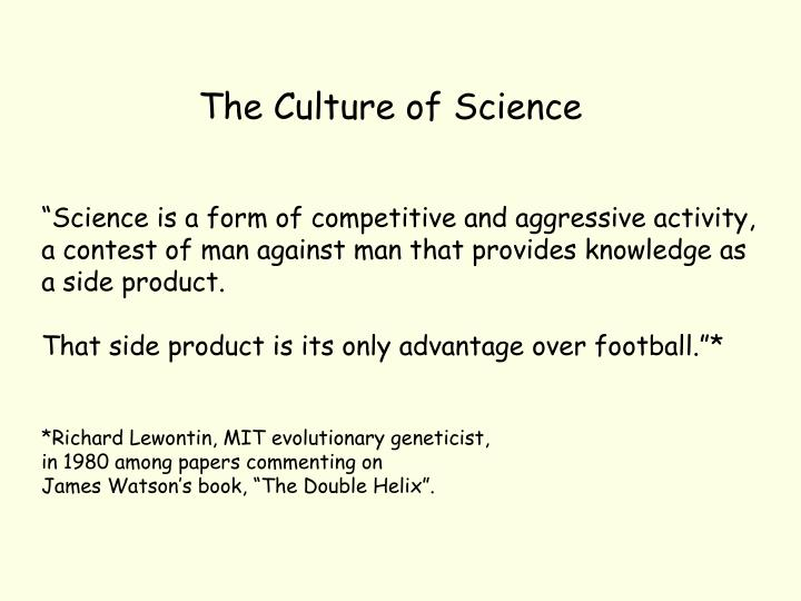 The Culture of Science