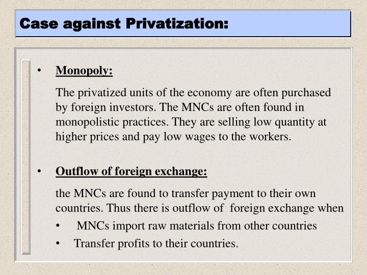 Case against Privatization: