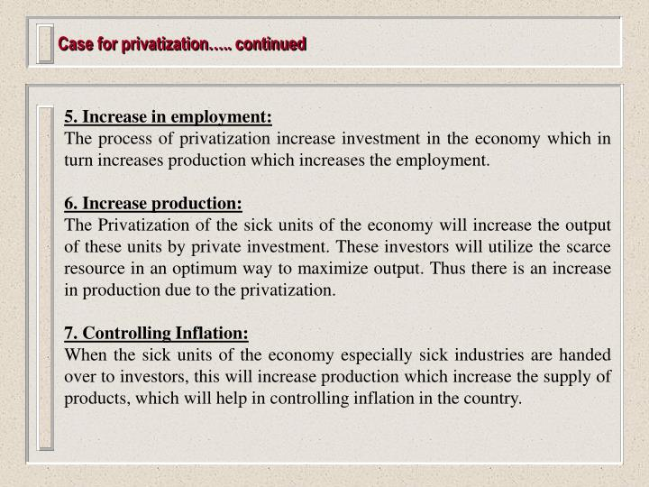 Case for privatization….. continued
