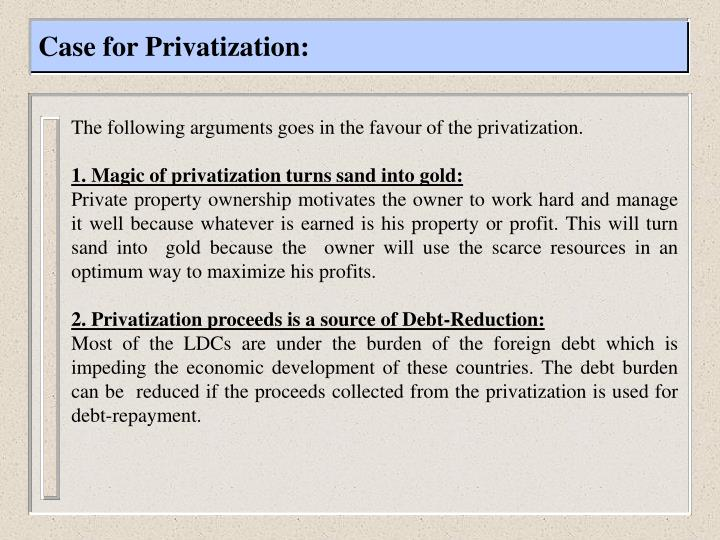 Case for Privatization:
