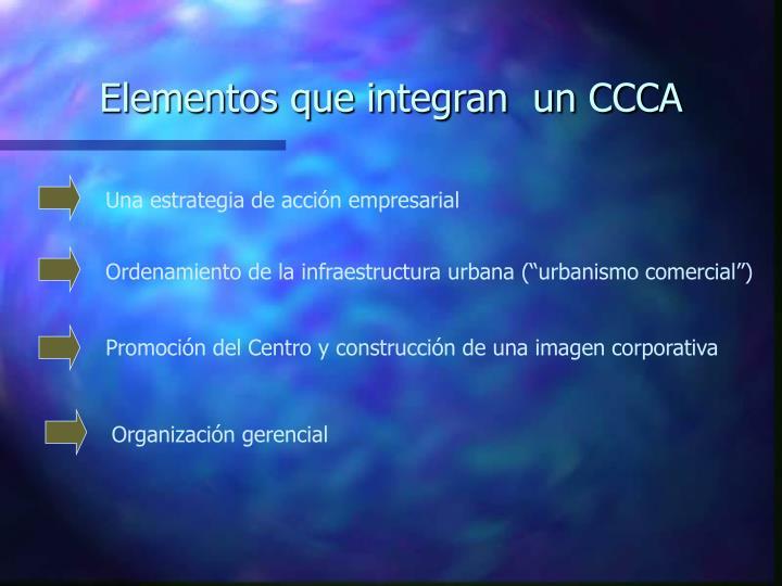 Elementos que integran  un CCCA