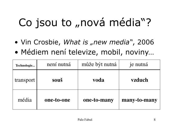 """Co jsou to """"nová média""""?"""