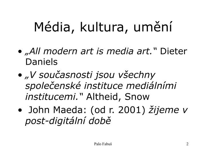 Média, kultura, umění