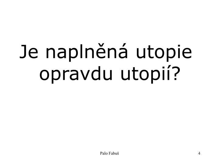 Je naplněná utopie opravdu utopií?