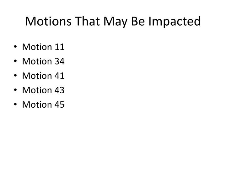 Motions That May Be Impacted
