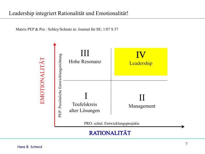 Leadership integriert Rationalität und Emotionalität!