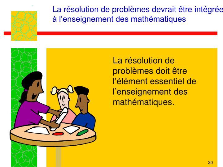 La résolution de problèmes devrait être intégrée à l'enseignement des mathématiques