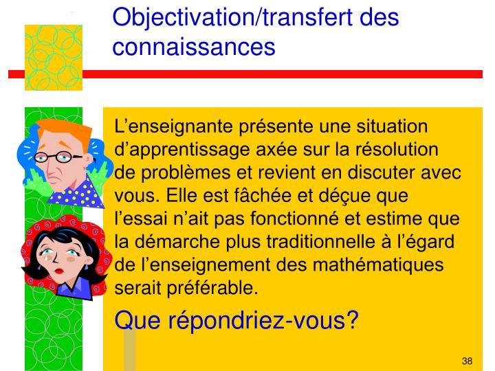 Objectivation/transfert des connaissances