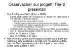 osservazioni sui progetti tier 2 presentati5