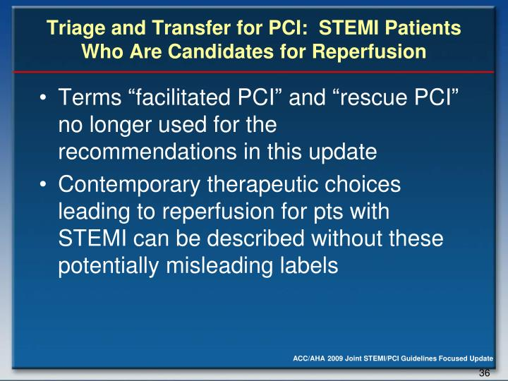 Triage and Transfer for PCI:  STEMI Patients Who Are Candidates for Reperfusion