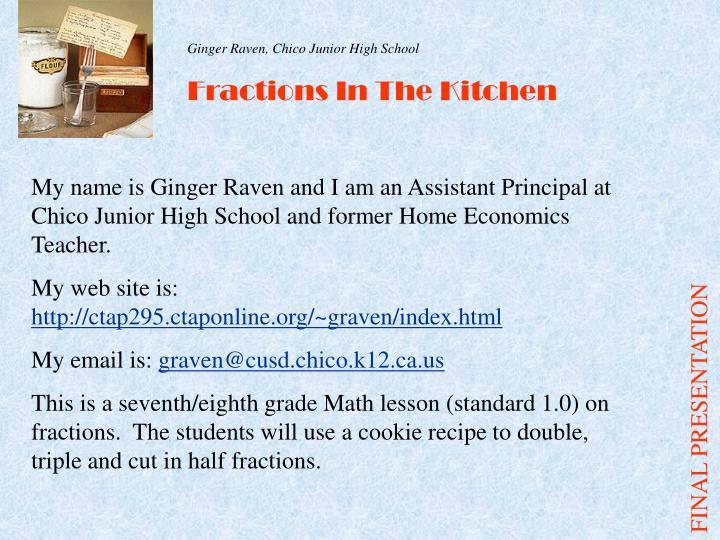 Ginger Raven, Chico Junior High School