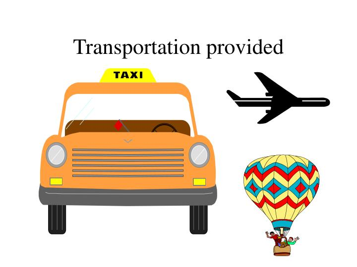 Transportation provided
