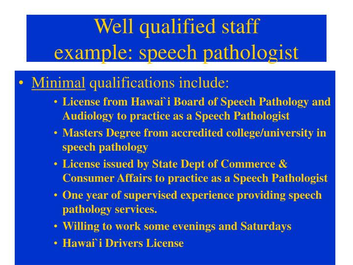 Well qualified staff example speech pathologist
