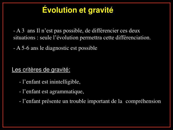 Évolution et gravité