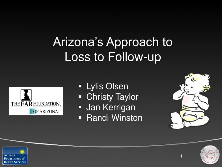 Arizona s approach to loss to follow up