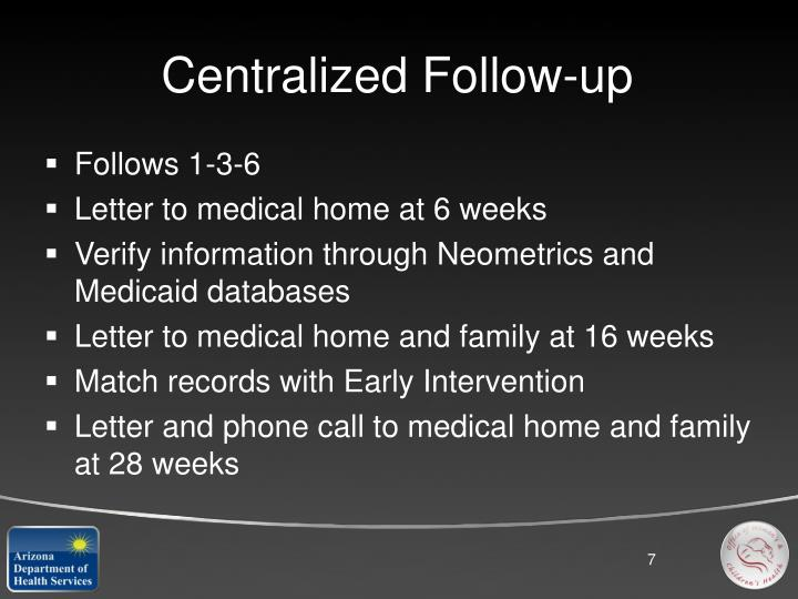 Centralized Follow-up