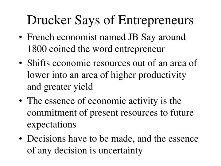 Drucker Says of Entrepreneurs