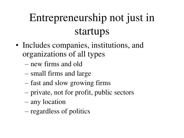 Entrepreneurship not just in startups