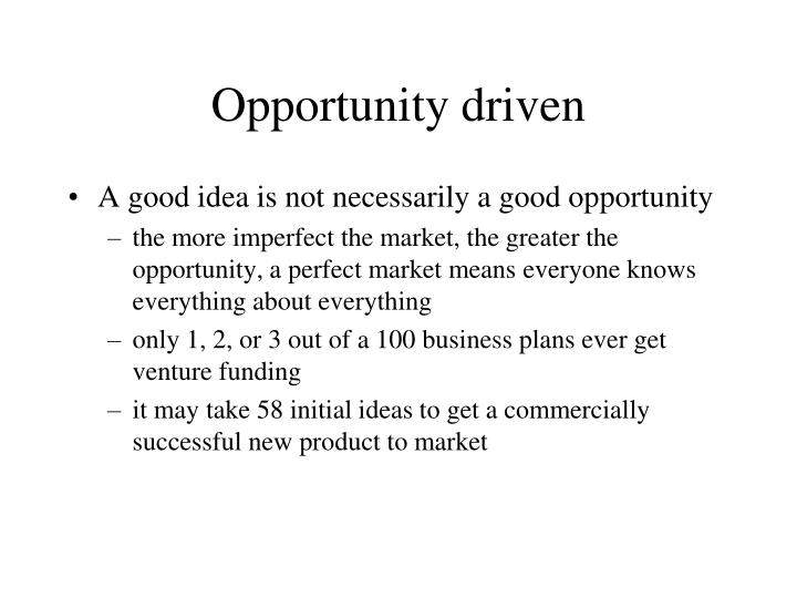 Opportunity driven