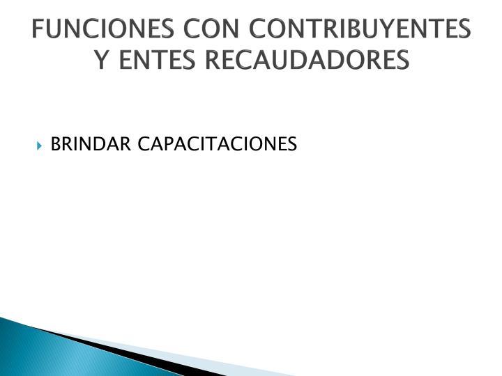 FUNCIONES CON CONTRIBUYENTES Y ENTES RECAUDADORES