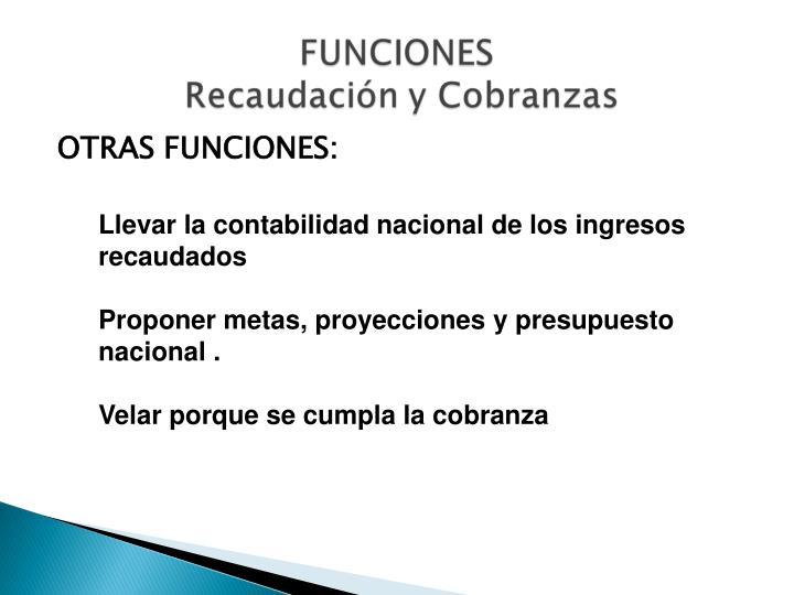 OTRAS FUNCIONES: