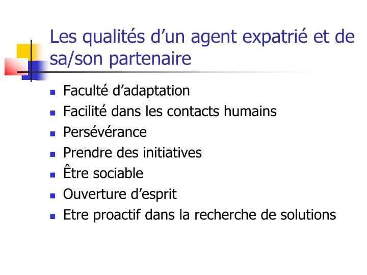 Les qualités d'un agent expatrié et de sa/son partenaire
