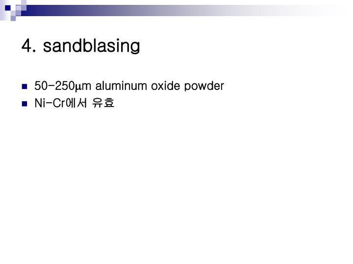 4. sandblasing