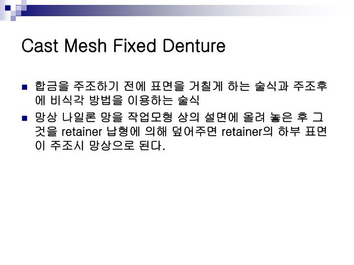 Cast Mesh Fixed Denture