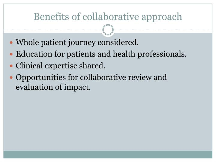 Benefits of collaborative approach