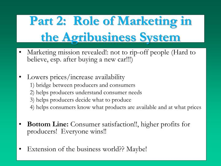 Part 2:  Role of Marketing in the Agribusiness System