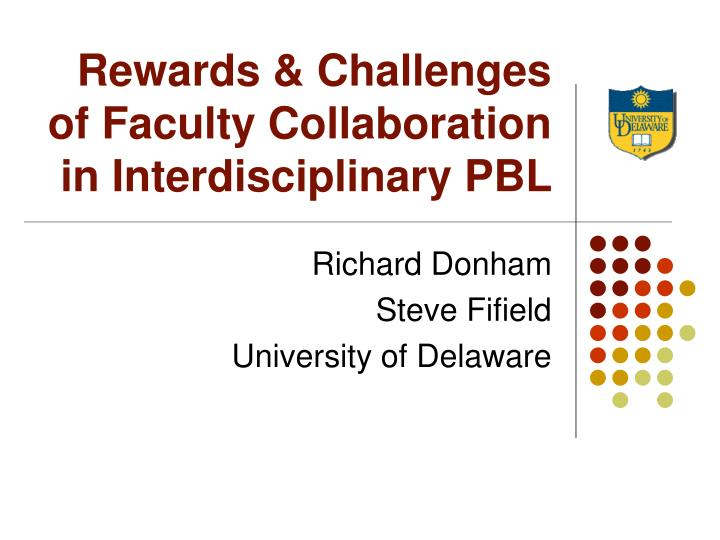 Rewards & Challenges of Faculty Collaboration in Interdisciplinary PBL
