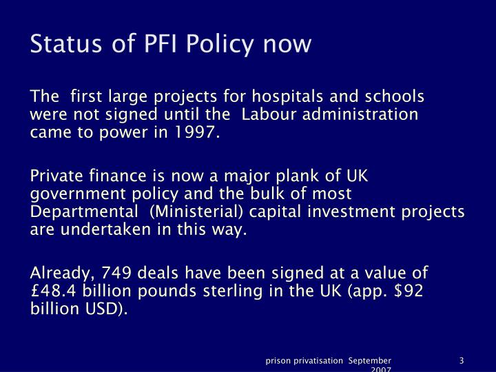 Status of PFI Policy now