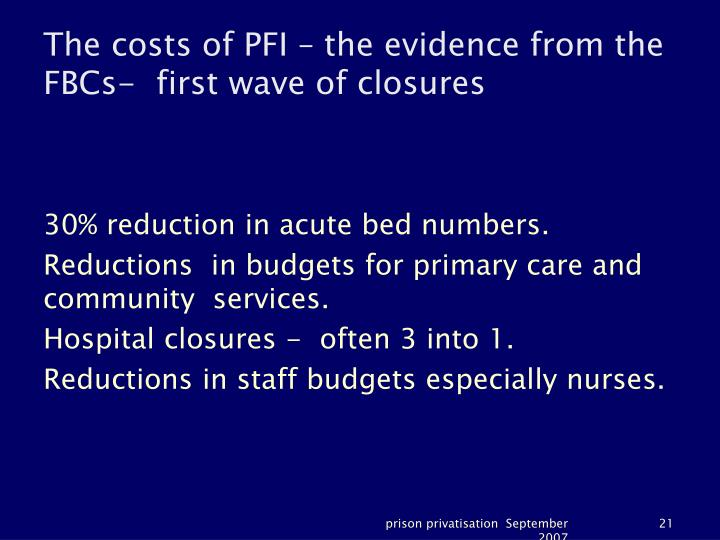 The costs of PFI – the evidence from the FBCs-  first wave of closures