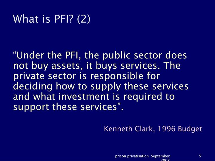 What is PFI? (2)