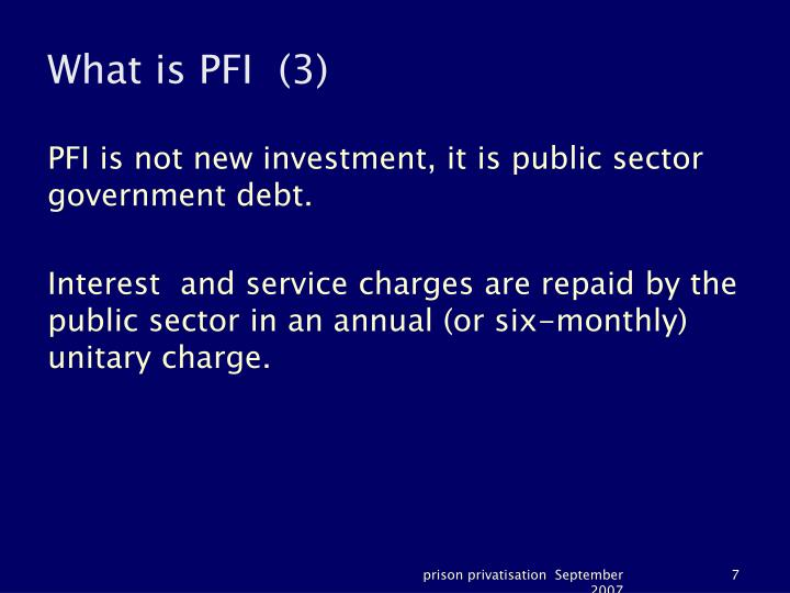 What is PFI  (3)