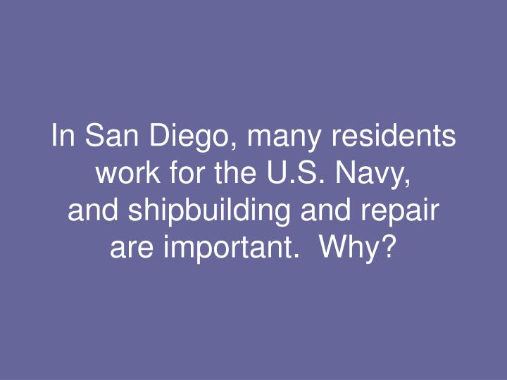 In San Diego, many residents