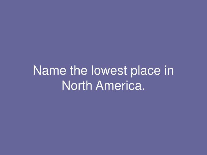 Name the lowest place in