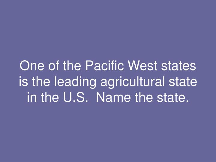 One of the Pacific West states
